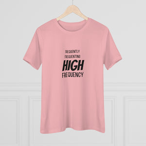 Law of Attraction Tee - Frequently Frequenting High Frequency