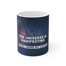 Load image into Gallery viewer, Law of Attraction Mug - The Universe Is Manifesting While I Drink My Coffee