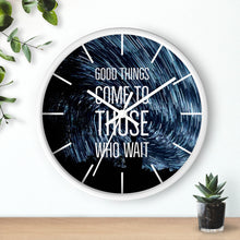 Load image into Gallery viewer, Good Things Come To Those Who Wait - Law of Attraction Wall Clocks