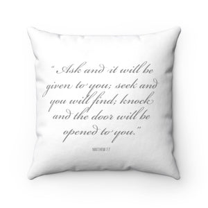 BIBLE REFERENCE: MATTHEW 7:7 - Law of Attraction Pillow - Ask and It is Given