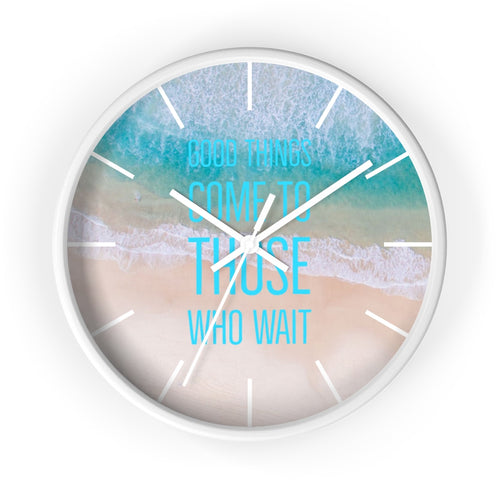 Law of Attraction Wall Clock - Good Things Come To Those Who Wait