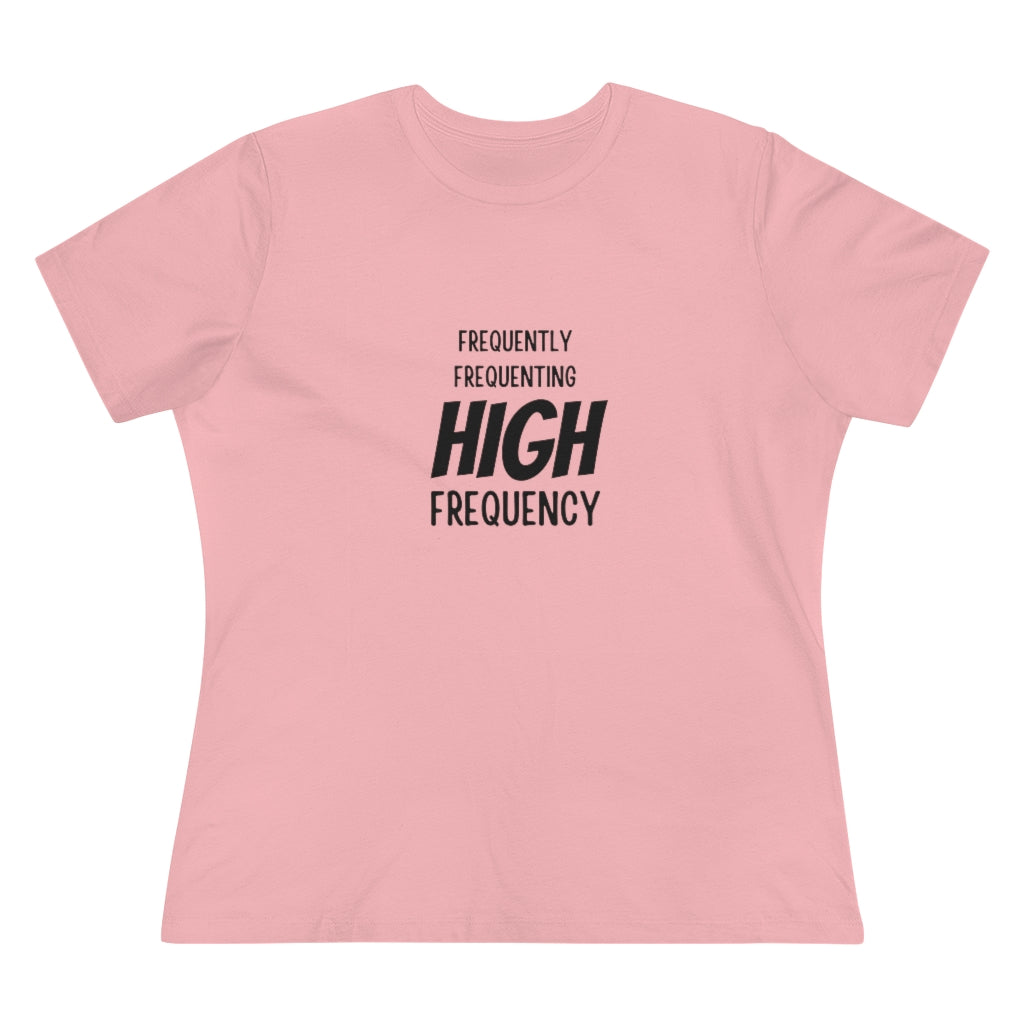 Womens Law of Attraction Tshirt - Frequently Frequenting High Frequency