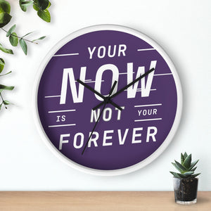 Law of Attraction Wall Clock - Your Now Is Not Your Forever