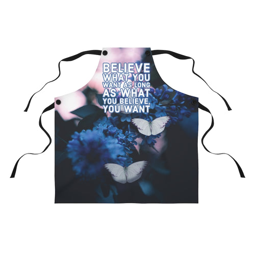 Law of Attraction Apron Believe What You Want As Long As What You Believe, You Want