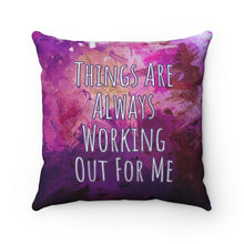 Load image into Gallery viewer, Things Are Always Working Out For Me - Law of Attraction Pillow
