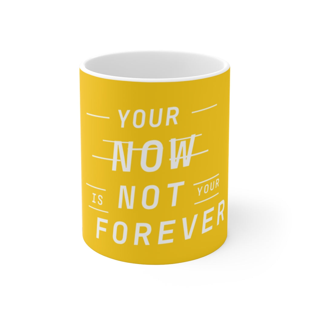 Law of Attraction Mug - Your Now Is Not Your Forever - Yellow