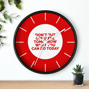 Don't Put Off Until Tomorrow What You Can Do Today Law of Attraction Clock