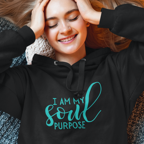 I Am My Soul Purpose Hoodie