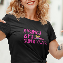 Load image into Gallery viewer, Alignment Is My Super Power Law of Attraction T-Shirt
