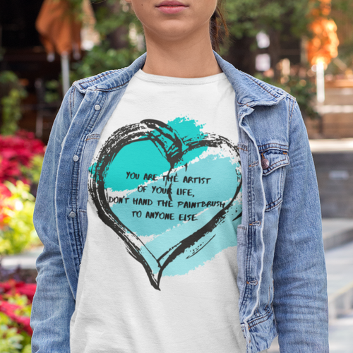 You are the artist of your own life - Law of Attraction T Shirt