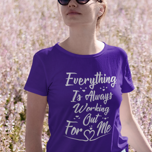 Everything Is Always Working Out For Me Tshirt - Law of Attraction