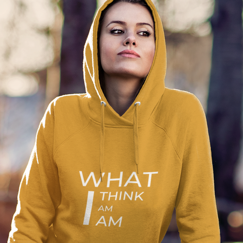 Women's Hoodie - What I Think I Am I Am