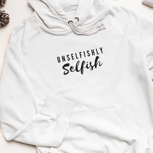 Law of Attraction Hooded Sweatshirt - Unselfishly Selfish