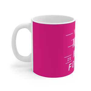Law of Attraction Mug - Your Now Is Not Your Forever - Pink