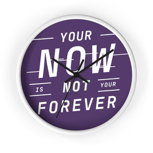 Your Now Is Not Your Forever Law of Attraction Wall Clock