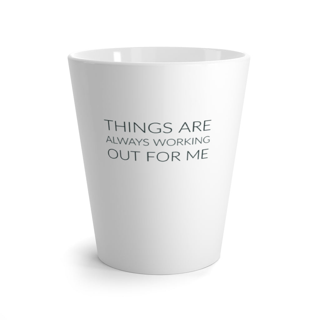 Things Are Always Working Out For Me - Law of Attraction Latte Mug