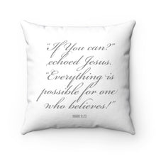 Load image into Gallery viewer, BIBLE REFERENCE: MARK 9:23 - Law of Attraction Pillow - Believe