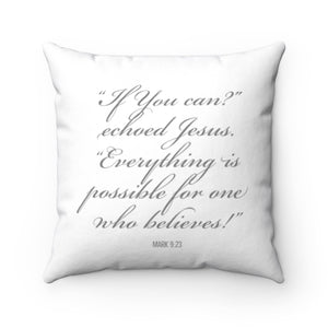 BIBLE REFERENCE: MARK 9:23 - Law of Attraction Pillow - Believe