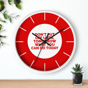 Law of Attraction Clock - Don't Put Off Until Tomorrow What You Can Do Today