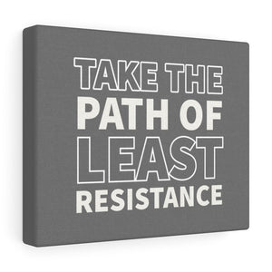Take The Path Of Least Resistance - Abraham Hicks Canvas