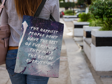 Load image into Gallery viewer, Law of Attraction Tote Bag - The Happiest People Don't Have The Best of Everything
