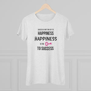 Women's Triblend Tee - Success is Not Key to Happiness