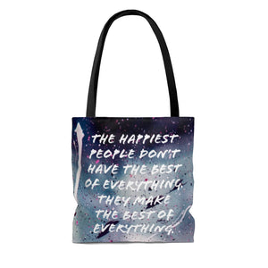 Law of Attraction Bag - The Happiest People Don't Have The Best Of Everything, They Make The Best Of Everything