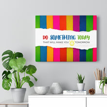 Load image into Gallery viewer, Do Something Today That Will Make You Smile Tomorrow - Motivation Wall Art