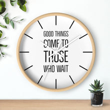 Load image into Gallery viewer, Law of Attraction Wall Clock - Good Things Come To Those Who Wait - White