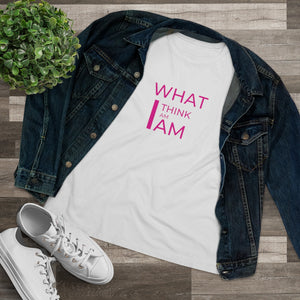 What I Think I Am I Am Law of Attraction T-shirt