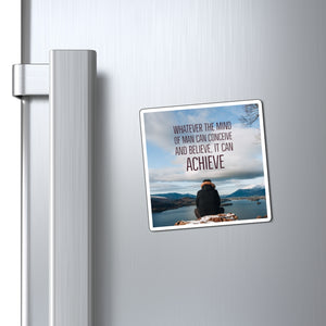 Law of Attraction Fridge Magnet - WHATEVER THE MIND CAN CONCEIVE AND BELIEVE, IT CAN ACHIEVE