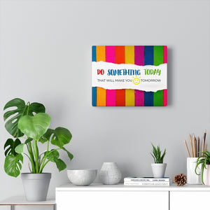 Law of Attraction Canvas - Do Something Today That Will Make You Smile Tomorrow