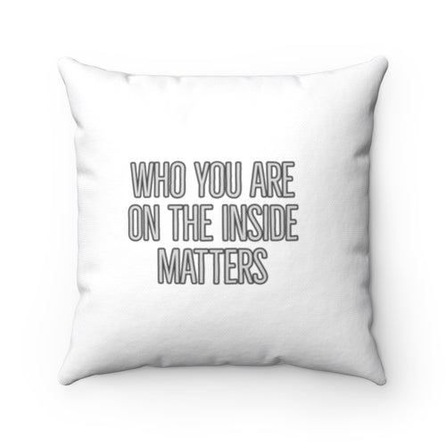 Law of Attraction Pillow - BIBLE REFERENCE: PROVERBS 23:7 - Who You Are On The Inside Matters