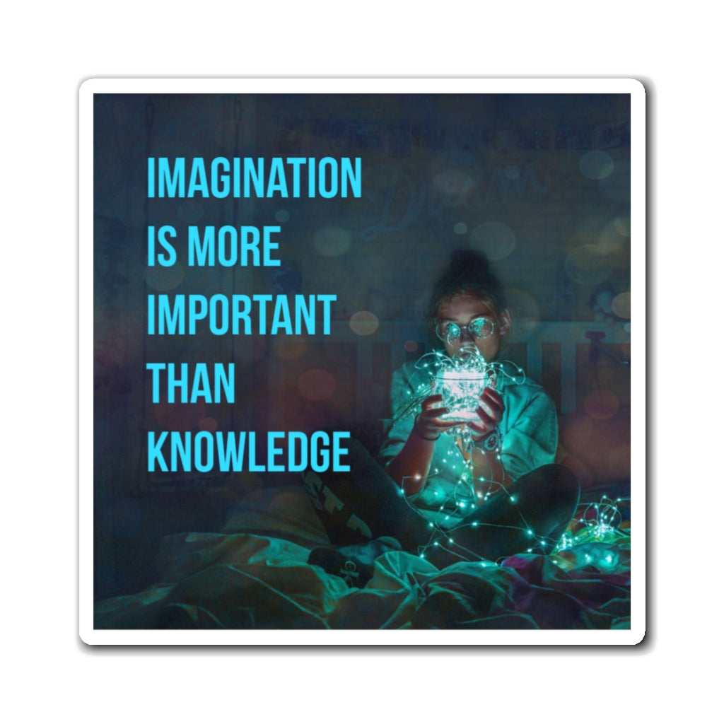 Law of Attraction Fridge Magnet - Imagination Is More Important Than Knowledge - Einstein