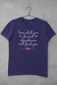 Jersey Short Sleeve Tee - Love What You Do And Abundance Will Find You