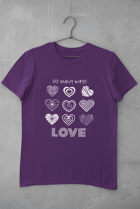 Jersey Short Sleeve Tee - There Are So Many Ways To Love