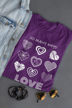 Load image into Gallery viewer, Jersey Short Sleeve Tee - There Are So Many Ways To Love