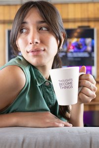 Thoughts Become Things Law of Attraction Mug