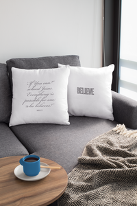 Law of Attraction Biblical Pillow - Believe - Bible Ref:  Mark 9:23