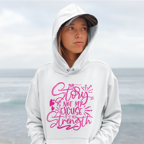 Law of Attraction Hoodie - My Story Is Not My Excuse It's My Strength