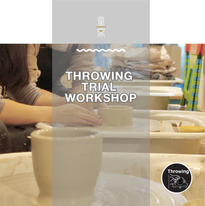 Throwing Trial Workshop  拉坯體驗工作坊