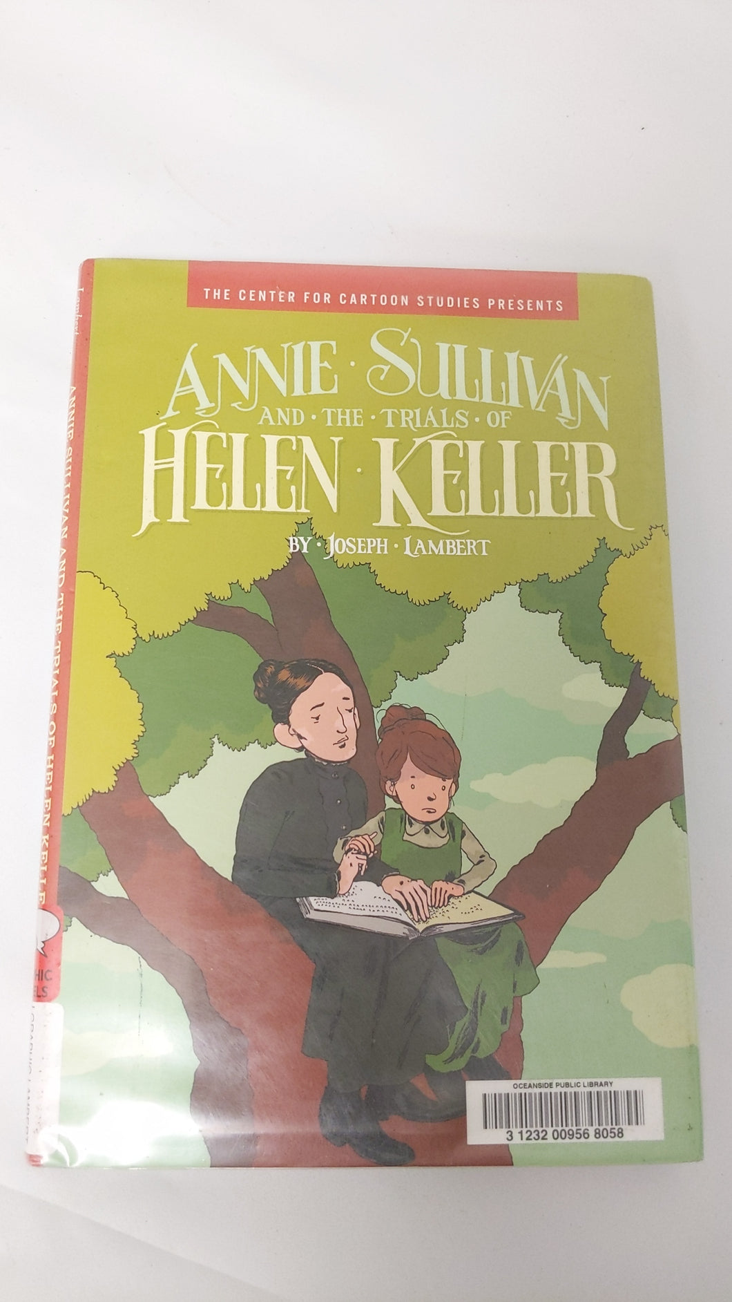 Annie Sullivan and the Trials of Helen Keller (The Center for Cartoon Studies Presents) Paperback – Illustrated, September 25, 2018