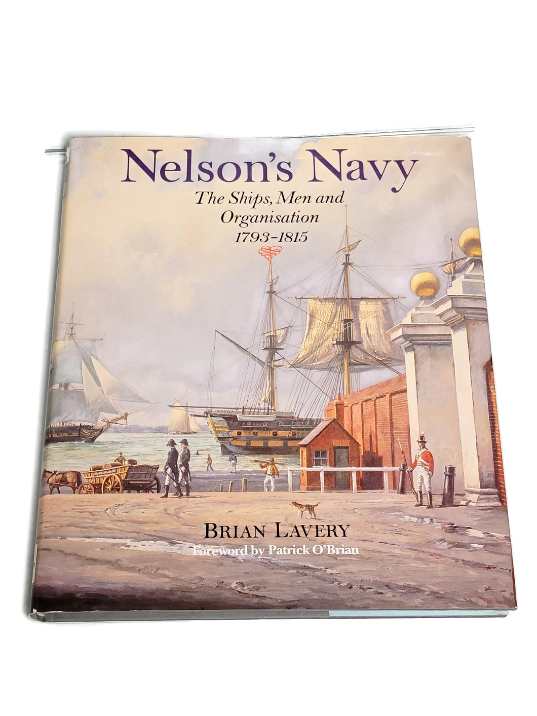 Nelson's Navy: the Ships, Men and Organisation 1793-1815 ISBN #0870212583