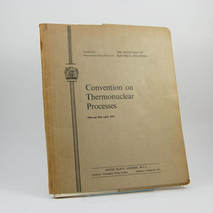 The Institution of Electrical Engineers Convention on Thermonuclear Processes held in conjunction with the British Nuclear Energy Conference 29th-30th April, 1959.