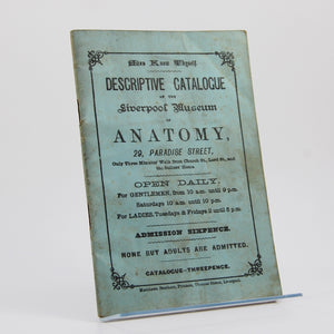 [Woodhead, Joseph] | Catalogue or Guide to the Liverpool Museum of Anatomy.