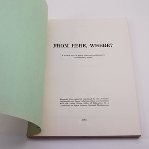 NASA | From Here, Where? A Source Book in Space Oriented Mathematics