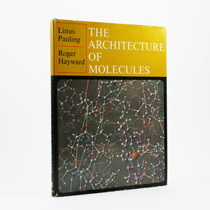 Pauling, Linus | The Architecture of Molecules