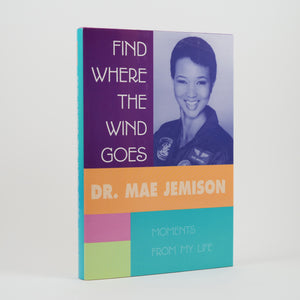 Jemison, Mae | Find Where the Wind Goes. Moments from My Life.