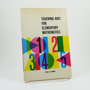 Turner, Ethel M. | Teaching Aids for Elementary Mathematics