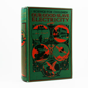 Gibson, Charles R. | Our Good Slave Electricity